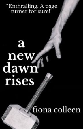"""A New Dawn Rises // Sequel to """"As Darkness Falls Upon Us"""" // MCU by SchoolOfRock87"""