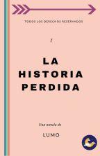 La historia perdida by Miafloro