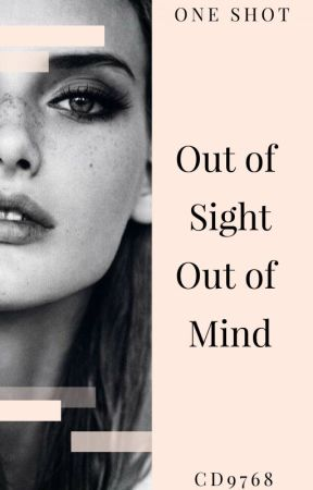 Out of Sight Out of Mind by Cd9768