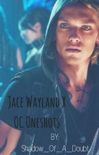 Jace Wayland X OC Oneshots by Shadow_Of_A_Doubt