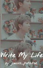 Write my life || (Randomness) by jimins_potatoe