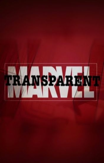 Transparent: A Whole New Avenger [1] - Madeline🥀 - Wattpad