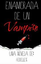 Enamorada de un Vampiro ? by heidelle16