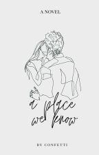 a place we know  ✓ by GreenConfetti
