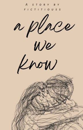 a place we know| ✓ by GreenConfetti