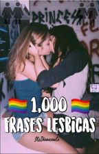 1,000 Frases lesbicas🏳🌈 by ItsDiamante_