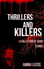 Thrillers and Killers by aminaleeds13