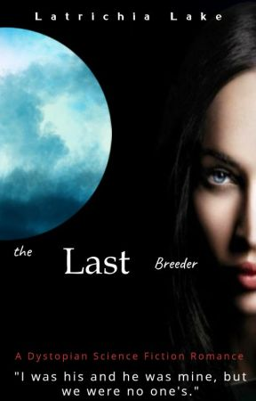 The Last Breeder by LatrichiaLake