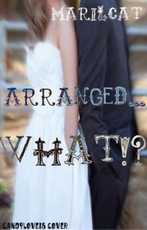 Arranged...WHAT?! by marilcat