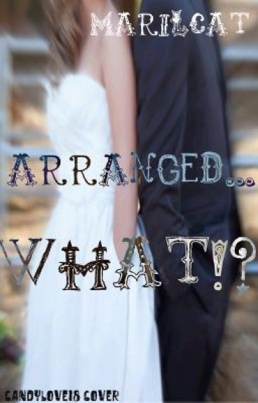 Arranged........WHAT?!?!?!?!?! [Complete, Editing]