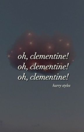 oh, clementine ➳ harry styles by -unstables