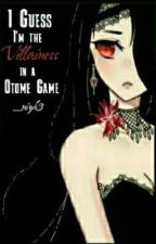 I Guess I'm The Villainess In A Otome Game by _Niyk3