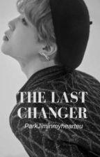 The Last Changer  by ParkJiminmyhearteu