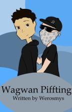 Wagwan Piffting by werosmys