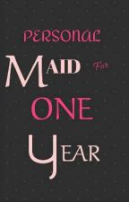 Personal Maid For One Year(OnGoing) by aymbyutipol18