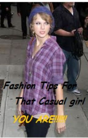 Fashion Tips for that casual girl you are! by taylor131D
