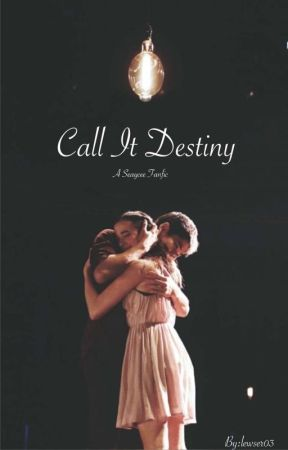 Call It Destiny | A Seaycee Fanfic by lewser03