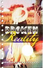 Broken Reality (OneShot) by Yananymouss