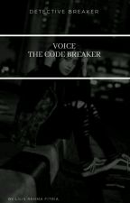 Voice the code breaker  by user31586334