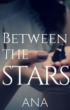 Between the Stars by ANAtheCowgirl