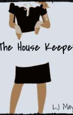The House Keeper by LJMay03
