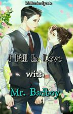 I Fell In Love With Mr Bad Boy by maikanierdycute