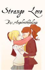 Strange Love by Angelwithfeelings