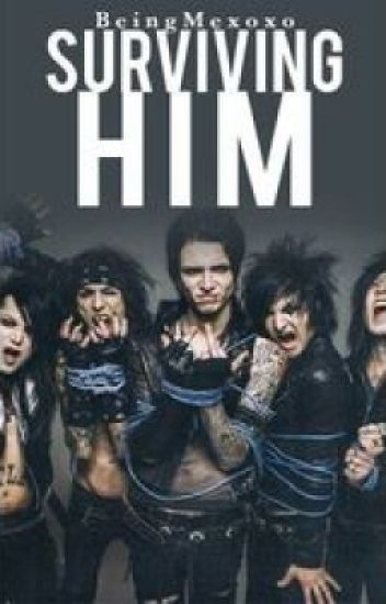 Surviving Him  (Andy Biersack love story)