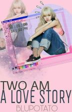Two AM: A Love Story by blupotato