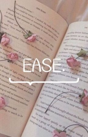 EASE. by THOTTYMYG