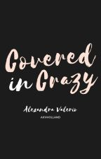 Covered In Crazy by axvholland