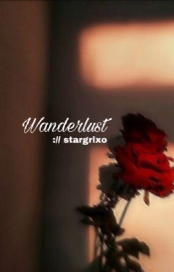 Wanderlust [ editing ]