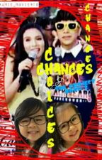 Chances•Choices•Changes || Vicerylle by iYetyet