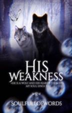 His weakness♕ by jekfbbfnv