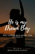 He Is My Dream Boy  by beyondtheecstasy
