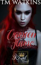 Crimson Flame ~ Book 1 - The Royal Blood Collection by xMishx