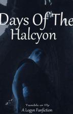 Days Of The Halycon by TeamKhaleesi