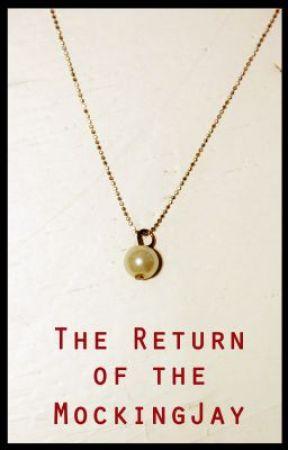 The Return of the MockingJay by DaralynElizabethJohn