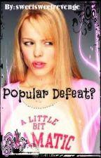 Popular Defeat? by sweetsweetrevenge