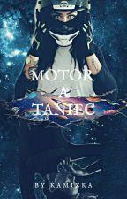 Motor a taniec I [Zakończone]  by Kamizka