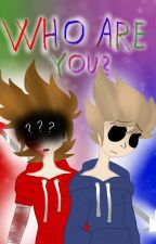 Who are you? (TomTord) by Sweety1635