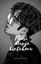 Puisi Manja Untukmu by itsanindyaa_