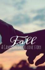 Fall ( Cameron Dallas FanFiction)  by cynthialarios98