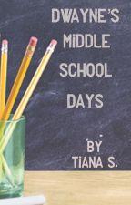 Dwayne's Middle School Days by Tiana_xoxo_