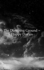 The dumping ground ~ Happy Davies by Jyler4thewin