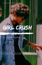 girl crush - l.s. by lourryxvideos