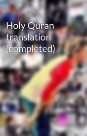 Holy Quran  translation (completed) by MarcelStyles3