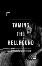 Taming The Hellhound (Sons of Odin #1) by KhaleesiOfDragons13
