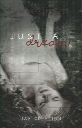Just a Dream ✔ by JaxCreation
