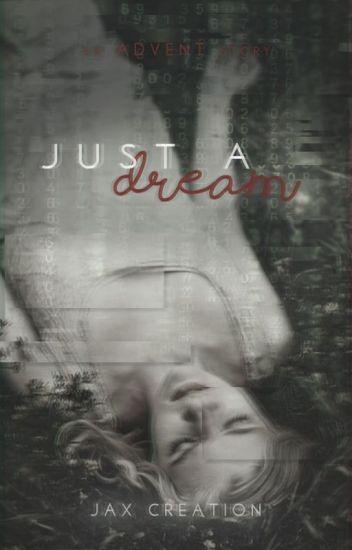 Just a Dream ✔